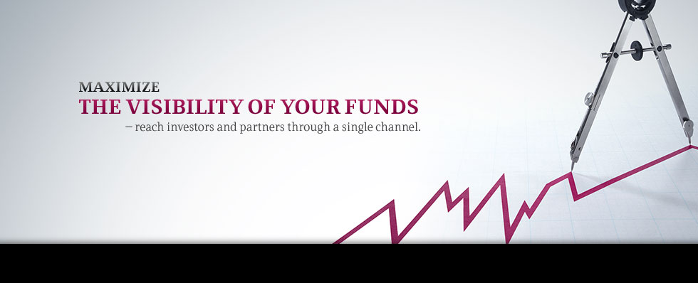 Maximize the visibility of your funds - reach investors and partners through a single channel.